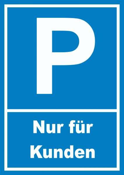 Kunden Parkplatz Schild Nur für Kunden