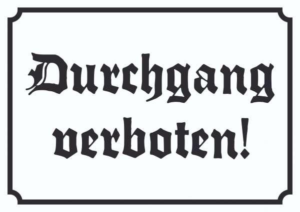Durchgang verboten! Schild in Altdeutscher Schrift
