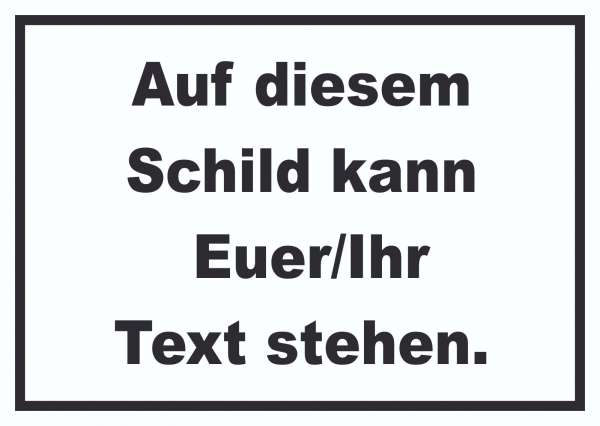Schild mit Wunschtext waagerecht Text schwarz Hintergrund weiss