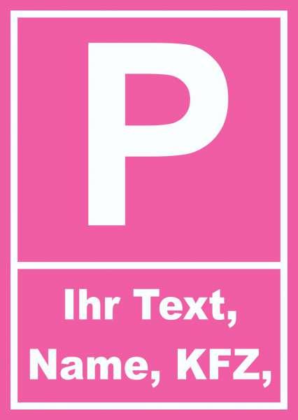 Parkplatz Tussy Schild mit Wunschtext