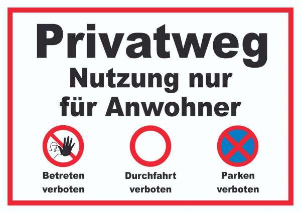 Privatweg Nutzung nur für Anwohner Parken,Betreten und Durchfahrt verboten Schild