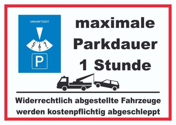 maximale Parkdauer 1 Stunde Parkplatz Schild