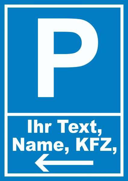 Parkplatz Schild mit Wunschtext Pfeil links