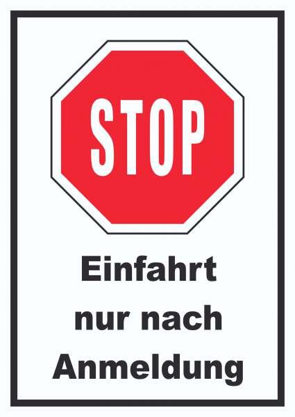 Stopp Einfahrt nur nach Anmeldung Schild