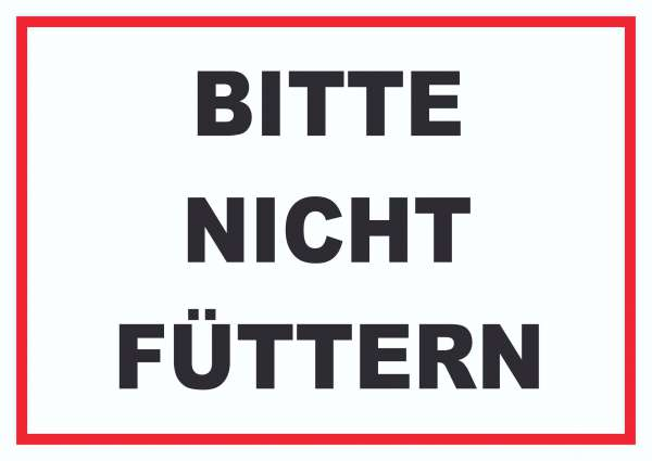 Bitte nicht füttern, Füttern verboten Schild