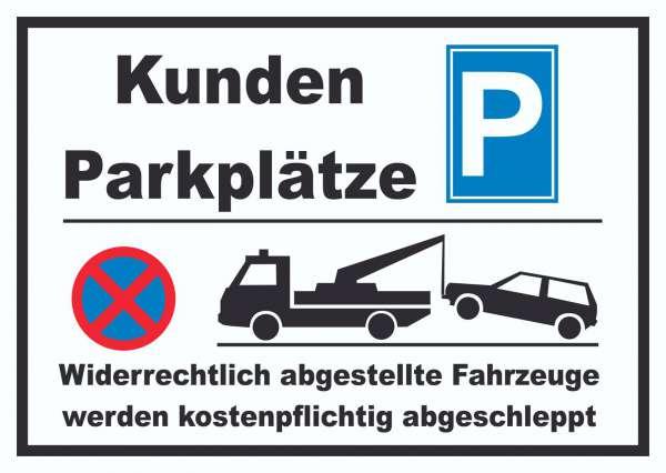 Kundenparkplätze Widerrechtlich abgestellt Fahrzeuge... Schild