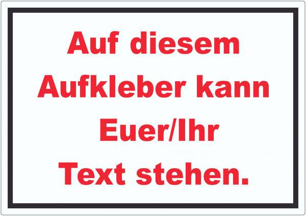 Aufkleber mit Wunschtext waagerecht Text rot Hintergrund weiss Rahmen schwarz