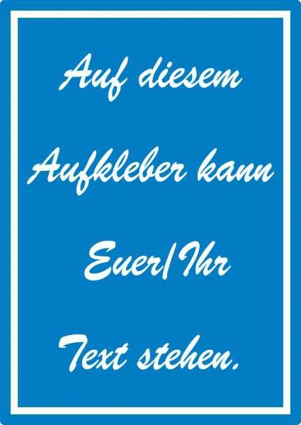 Schreibschrift Aufkleber mit Wunschtext hochkant Text weiss blau