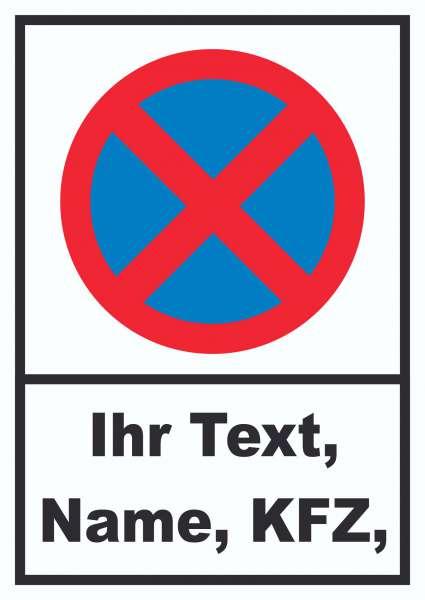 Parken Verboten Schild mit Wunschtext