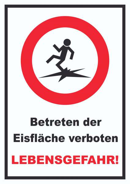 Betreten der Eisfläche verboten Lebensgefahr! Schild