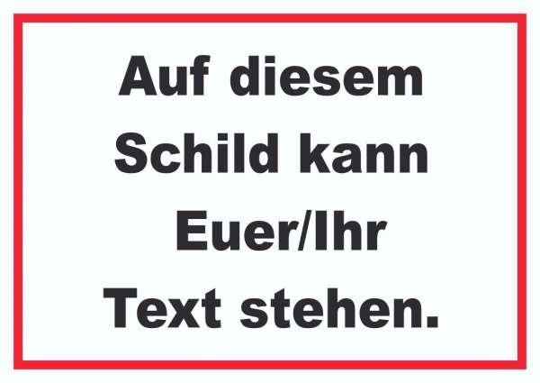 Schild mit Wunschtext waagerecht Text schwarz Hintergrund weiss Rahmen rot