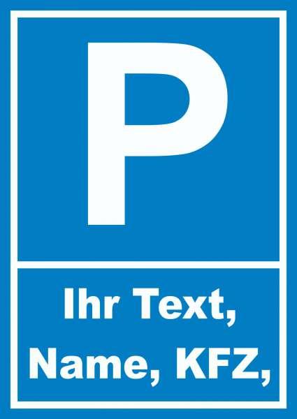 Parkplatz Schild mit Wunschtext