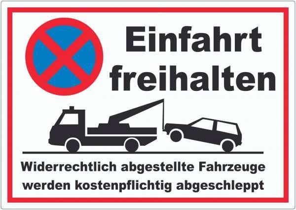 Einfahrt freihalten Widerrechtlich abgestellte Fahrzeuge werden kostenpflichtig abgeschleppt Aufkleb