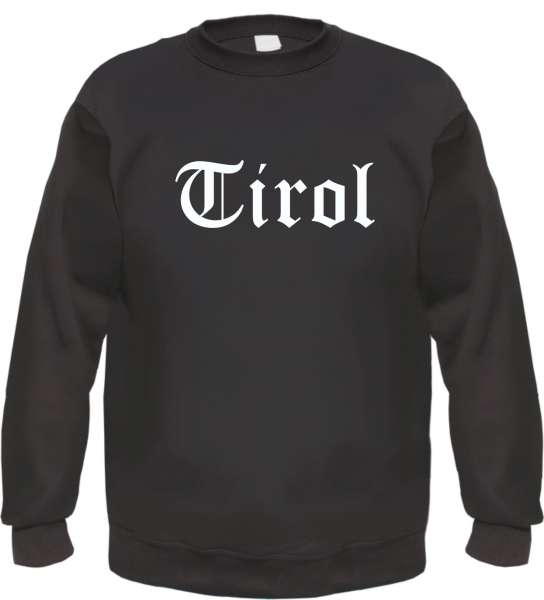 Tirol Sweatshirt - Altdeutsch - bedruckt - Pullover