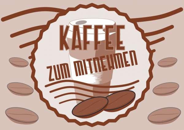 Verkaufsschild Schild Kaffee Mitnehmen