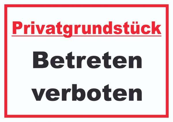 Privatgrundstück Betreten verboten Schild