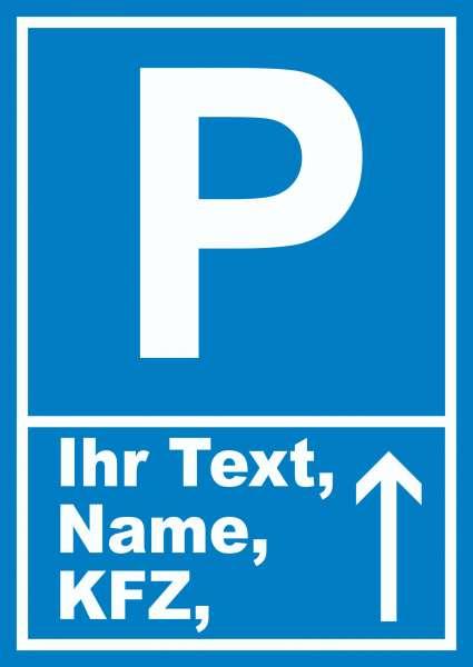 Parkplatz Schild mit Wunschtext Pfeil nach oben