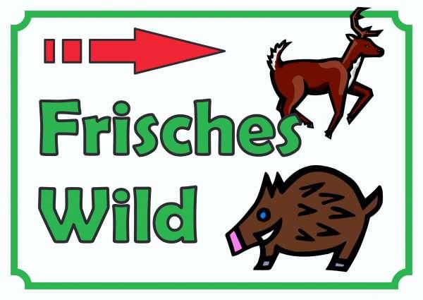 Verkaufsschild Schild Frisches Wild rechts
