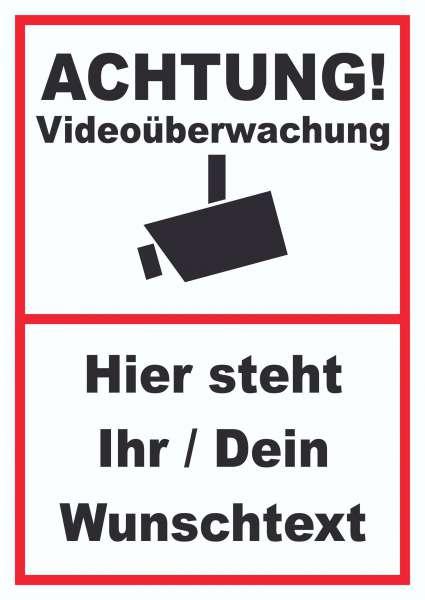 Achtung Videoüberwachung Schild mit Wunschtext