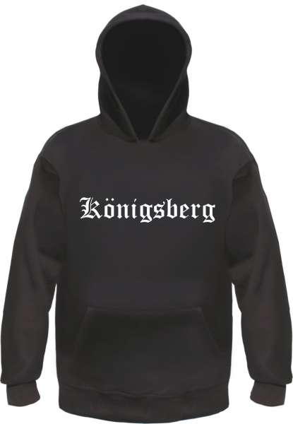 Königsberg Kapuzensweatshirt - Altdeutsch bedruckt - Hoodie Kapuzenpullover