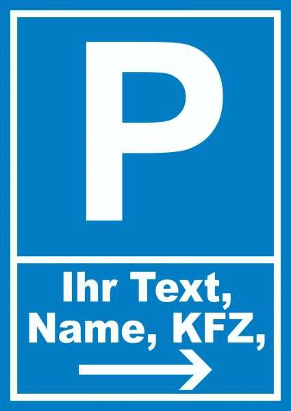 Parkplatz Schild mit Wunschtext Pfeil rechts