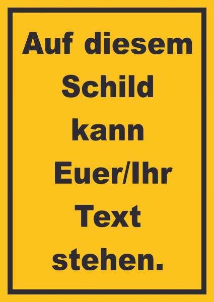 Schild mit Wunschtext hochkant Text schwarz Hintergrund gelb