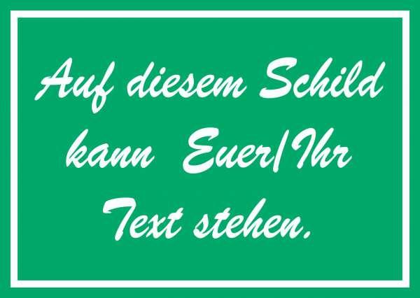 Schreibschrift Schild mit Wunschtext waagerecht Text weiss grün