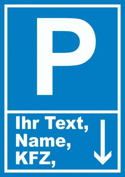 Parkplatz Schild mit Wunschtext Pfeil nach unten
