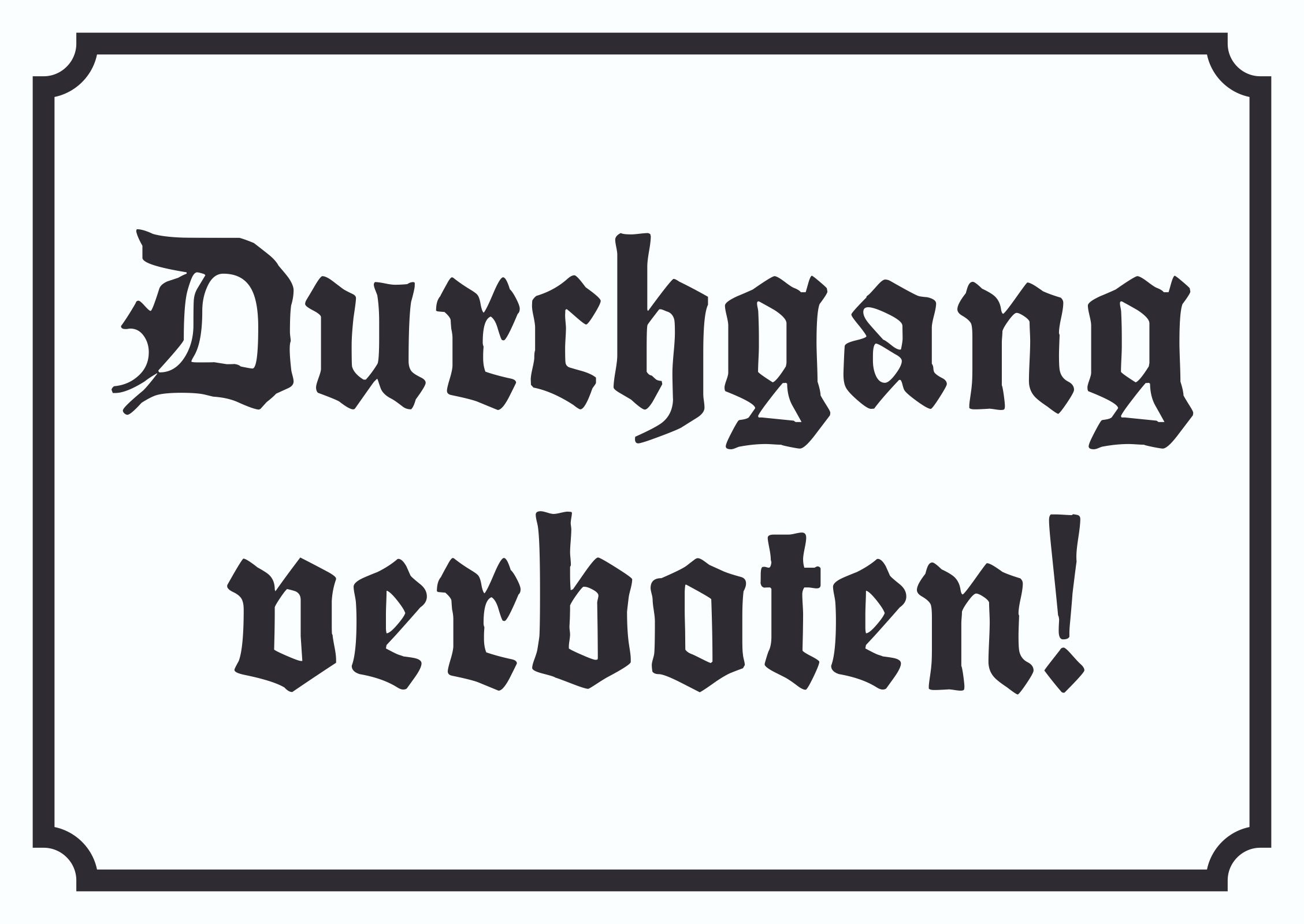 durchgang verboten schild in altdeutscher schrift hb druck schilder textildruck stickerei. Black Bedroom Furniture Sets. Home Design Ideas