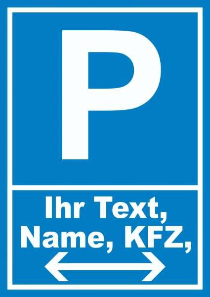 Parkplatz Schild mit Wunschtext Pfeil rechts und links