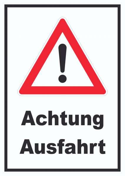 Achtung Ausfahrt Schild Hb Druck Schilder Textildruck Stickerei