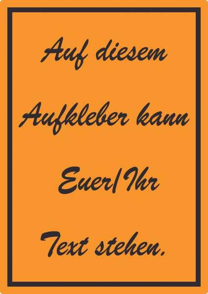 Schreibschrift Aufkleber mit Wunschtext hochkant Text schwarz orange