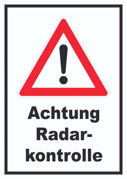 Achtung Radarkontrolle Schild