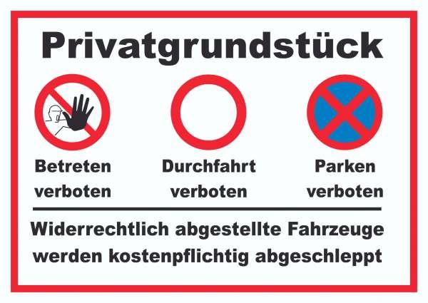 Privatgrundstück Betreten, Durchfahrt und Parken verboten Schild