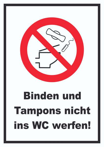 Keine Binden und Tampons ins WC werfen Schild
