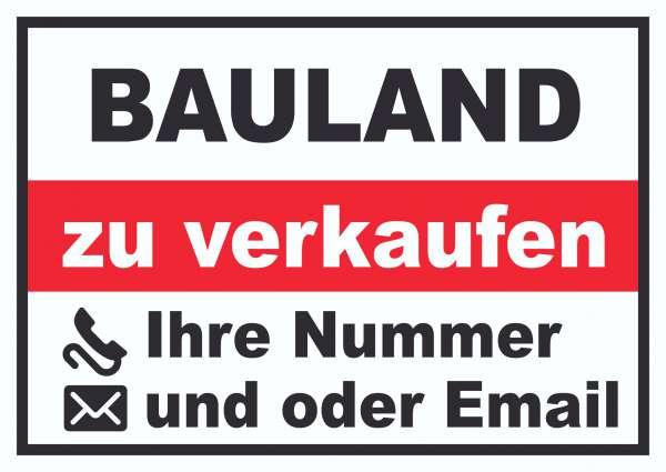 Bauland zu verkaufen Schild mit Telefonnummer und / oder Emailadresse