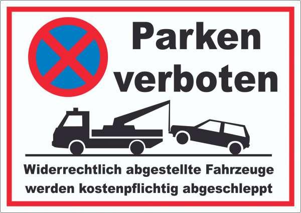 Parken verboten Widerrechtlich abgestellte Fahrzeuge werden kostenpflichtig abgeschleppt Aufkleber