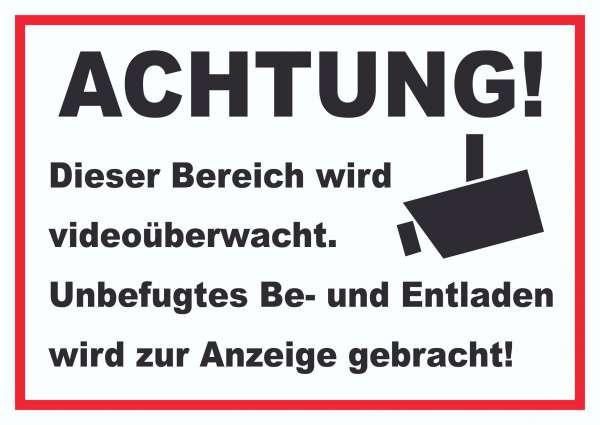Achtung Videoüberwachung Be- und Entladen Schild