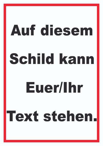 Schild mit Wunschtext hochkant Text schwarz Hintergrund weiss Rahmen rot