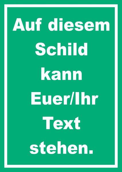 Schild mit Wunschtext hochkant Text weiss Hintergrund grün