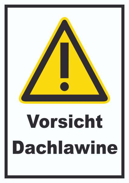Vorsicht Dachlawine Schild